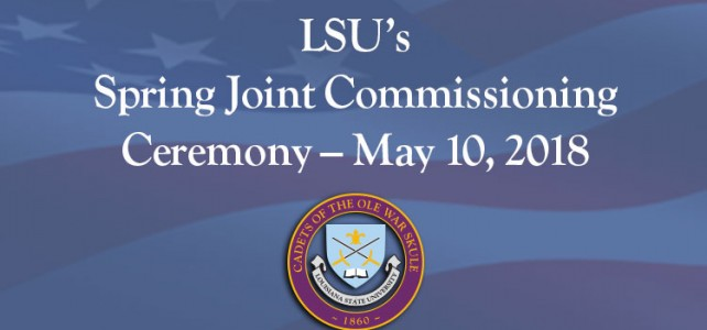 LSU's Spring Joint Commissioning Ceremony – May 10, 2018